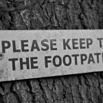Keep to the Footpath